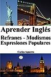 Aprender Ingl�s: Refranes - Modismos...