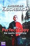 Perfect Copy - Die zweite Schöpfung (3404243439) by Andreas Eschbach