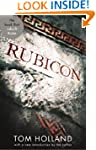 Rubicon: The Triumph and Tragedy of t...