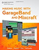 img - for Making Music with GarageBand and Mixcraft (Book & DVD) book / textbook / text book