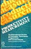 Productivity Measurement: An International Review of Concepts, Techniques, Programs and Current Issues. Ed by David Bailey. Based on Papers from a Co (0566022303) by Bailey, David