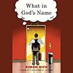 What in God's Name: A Novel | Simon Rich
