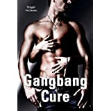The Gangbang Cure (First Time Gay Menage Erotica)di Ginger Callahan