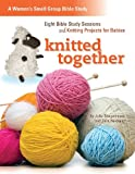 img - for Knitted Together: Eight Bible Study Sessions and Knitting Pattersn for Baby Gifts book / textbook / text book