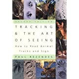 Tracking and the Art of Seeing: How to Read Animal Tracks and Sign ~ Paul Rezendes