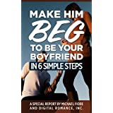 51JT0B53VLL. SL160 OU01 SS160  Make Him Beg To Be Your Boyfriend In 6 Simple Steps (Kindle Edition)