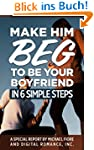 Make Him Beg To Be Your Boyfriend In...