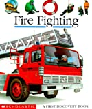 Fire Fighting (First Discovery Book) (0439044030) by Gallimard Jeunesse Publishing