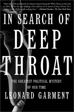 In Search Of Deep Throat: The Greatest Political Mystery Of Our Time, Leonard Garment