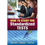 How To Study For Standardized Tests 1st (first) Edition by Sefcik, Donald, Bice, Gillian, Prerost, Frank published...
