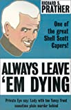Always Leave 'em Dying (Shell Scott Detective) (0759205892) by Prather, Richard S.