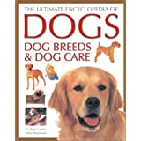 The Ultimate Encyclopedia of Dogs, Dog Breeds and Dog Care ~ Dr. Peter Larkin