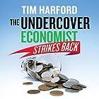 The Undercover Economist Strikes Back Hörbuch von Tim Harford Gesprochen von: Cameron Stewart, Gavin Osborn