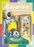 echange, troc Collectif - Caroline est apprenti sorcier