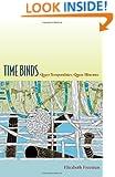 Time Binds: Queer Temporalities, Queer Histories (Perverse Modernities: A Series Edited by Jack Halberstam and Lisa Lowe)