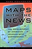 img - for Maps with the News: The Development of American Journalistic Cartography book / textbook / text book