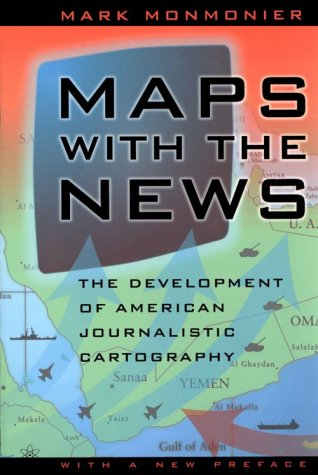 Maps With the News: The Development of American Journalistic Cartography