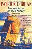 echange, troc Patrick O'Brian, Dominique Le Brun - Les aventures de Jack Aubrey, Tome 4 : Le rendez-vous malais ; Les tribulations de la