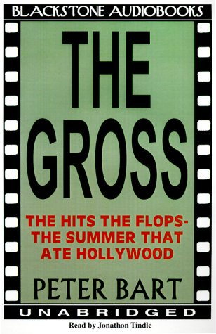The Gross: Peter Bart, Jonathan Tindle: 9780786117109: Amazon.com: Books