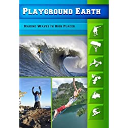 Playground Earth Making Waves In High Places