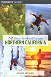 img - for 52 Great Weekend Escapes in Northern California (Insiders Guide) book / textbook / text book
