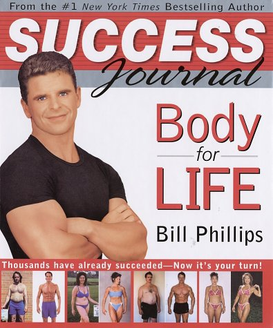 Body for Life Success Journal, Bill Phillips