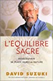 img - for L' Equilibre Sacre : Redecouvrir Sa Place Dans la Nature book / textbook / text book
