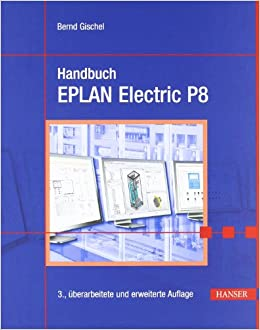 handbuch eplan electric p8 bernd gischel b cher. Black Bedroom Furniture Sets. Home Design Ideas