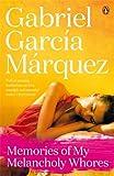 Gabriel Garcia Marquez Memories of My Melancholy Whores (Marquez 2014)