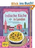 Indische K�che in London: Kulinarische Spazierg�nge und Originalrezepte (GU Kulin. Entdeckungsreisen)