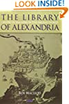 The Library of Alexandria: Rediscover...