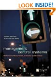 Management Control Systems: Text and Cases: Performance Measurement, Evaluation and Incentives