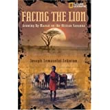 Facing the Lion: Growing Up Maasai on the African Savanna (National Geographic)by Joseph Lemasolai Lekut