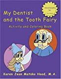 My Dentist and the Tooth Fairy (Activity Coloring Book)