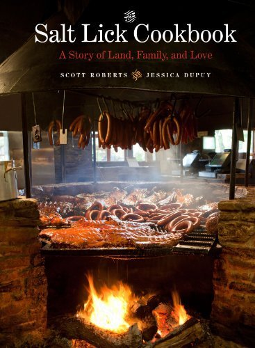 The Salt Lick Cookbook: A Story of Land, Family, and Love by Roberts, Scott, Dupuy, Jessica (15 December, 2012) [Hardcover] (Salt Lick Cookbook compare prices)