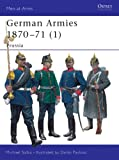 German Armies 1870 - 1871: Prussia (Men at Arms, 416)