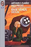 Base Vénus. 4, Méduse (French Edition) (2277232246) by Clarke, Arthur C. (Arthur Charles)