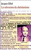 echange, troc Jacques Ellul - La Subversion du christianisme