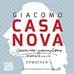 Erwachen (Geschichte meines Lebens 1)   Giacomo Casanova