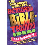 The Children's Worker's Encyclopedia of Bible-Teaching Ideas: Old Testament ~ Group