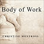Body of Work: Meditations on Mortality from the Human Anatomy Lab | Christine Montross