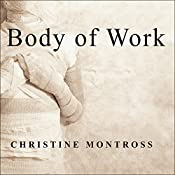 Body of Work: Meditations on Mortality from the Human Anatomy Lab | [Christine Montross]