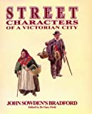 Street Characters of a Victorian City: John Sowden's Bradford