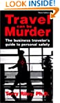 Travel Can Be Murder: A Business Trav...