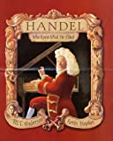 Handel: Who Knew What He Wanted