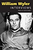 William Wyler: Interviews (Conversations with Filmmakers Series)