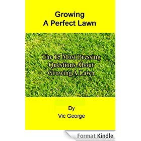 The 15 Most Pressing Questions About Growing A Lawn (English Edition)