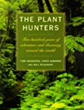 img - for The Plant Hunters: Two Hundred Years of Adventure and Discovery Around the World book / textbook / text book