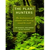 The Plant Hunters: Two Hundred Years of  adventure and Discovery Around the Worldby Toby Musgrave