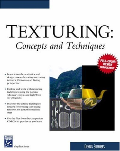 Texturing : Concepts and Techniques, DENNIS SUMMERS